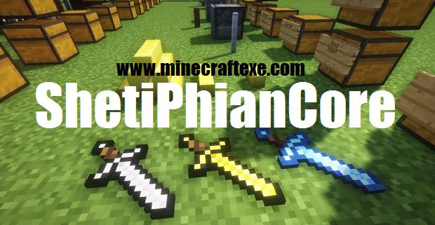 ShetiPhianCore Mod for Minecraft 1.12.2/1.11.2/1.10.2 it's