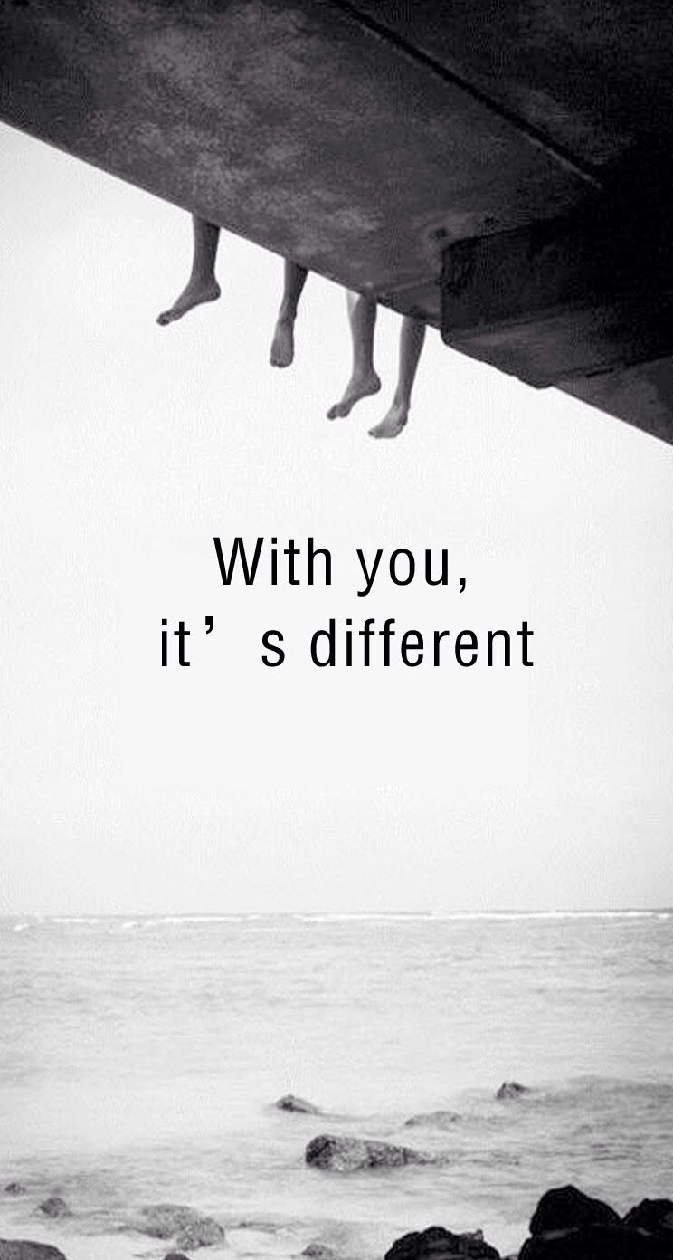 Without you It's different