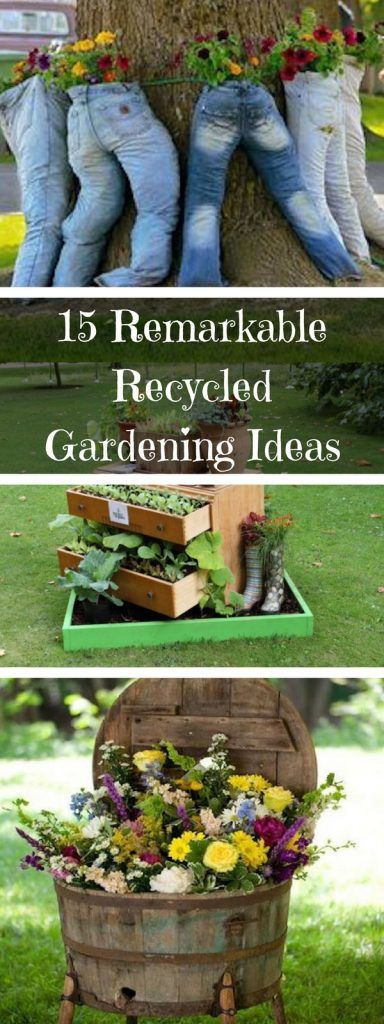 15 Remarkable Recycled Gardening Ideas #gartenrecycling