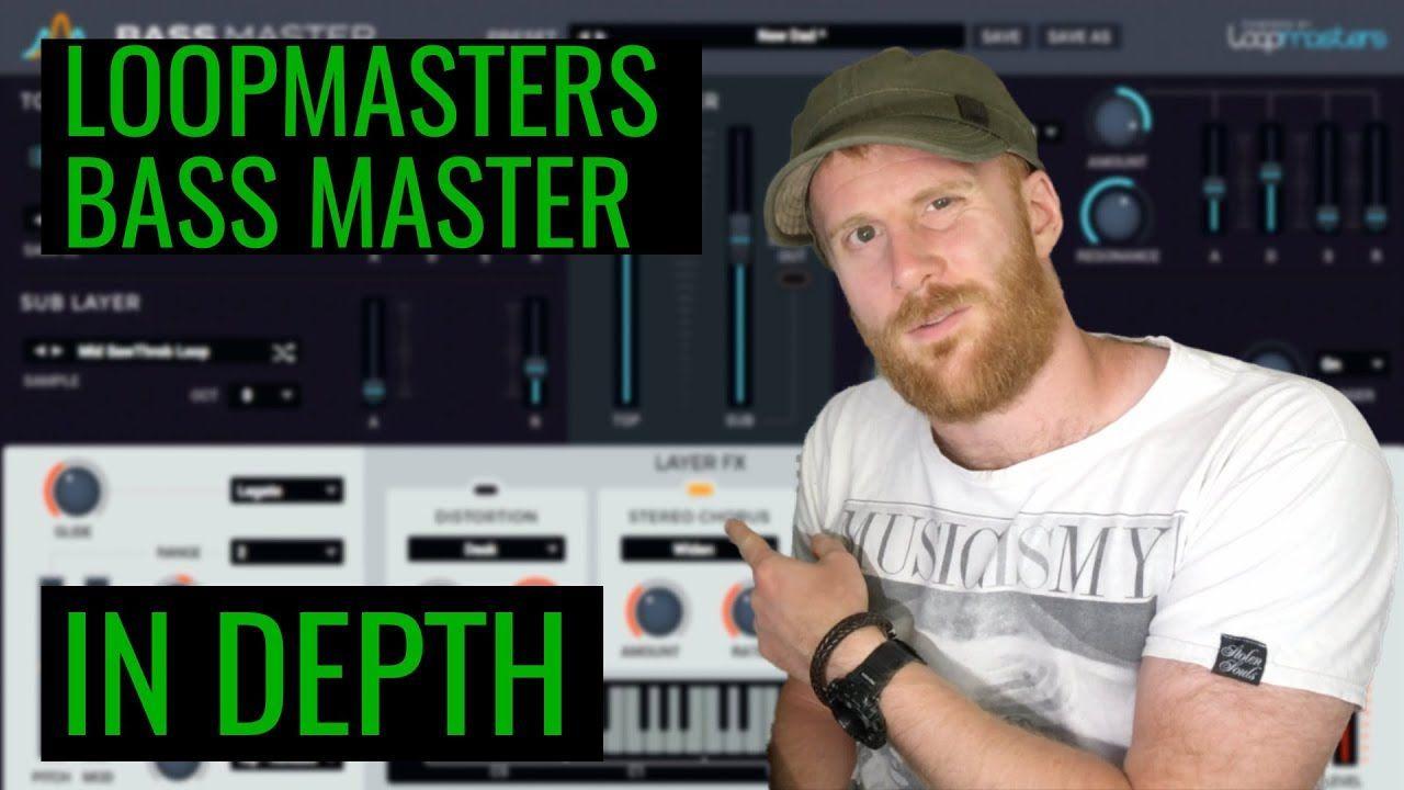 Loopmasters Bass Master Tutorial In Depth Music Tutorials Tutorial Master