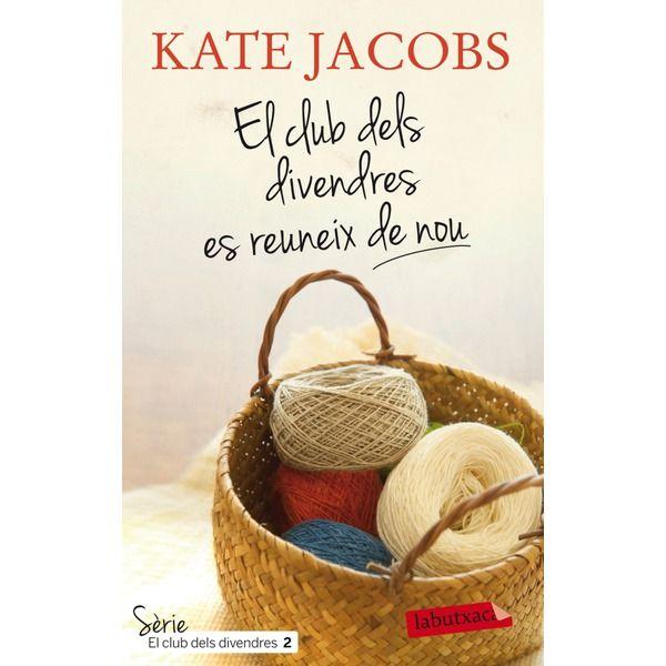 ESPECIAL ANIVERSARI. Kate Jacobs. El club dels divendres es reuneix de nou. BUTXACA 487
