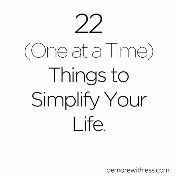 Choose One Thing to Simplify Your Life (just one