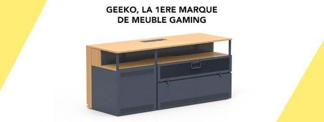 Découvrez Geeko, LE meuble Gamer