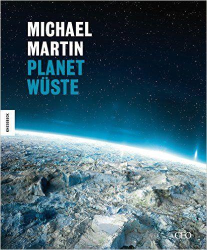 Michael Martin: Planet Wüste: Amazon.de: Michael Martin: Bücher