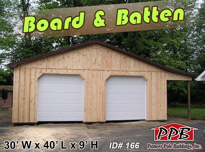 Board Batten Is An Option Dimensions 30 W X 40 L X 9 H Id 166 30 Standard Trusses 4 On Center 4 12 Pole Buildings Pitch Colour Siding Colors