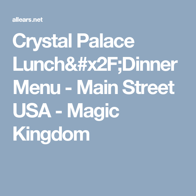Crystal Palace Lunch/Dinner Menu
