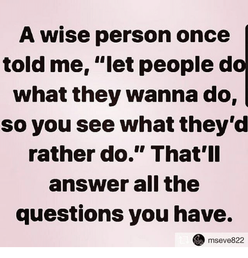 What Is The Best Piece Of Advice You Could Give Someone About Life Inspirational Quotes Relationship Quotes Words