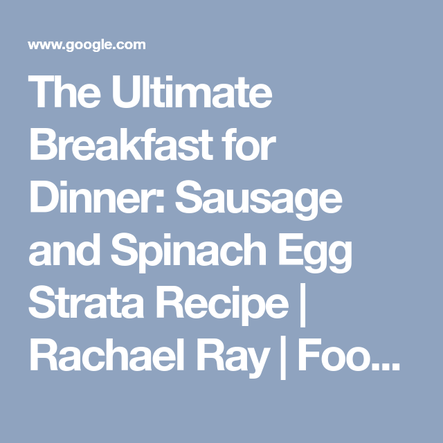 The ultimate breakfast for dinner sausage and spinach egg strata the ultimate breakfast for dinner sausage and spinach egg strata recipe rachael ray forumfinder Choice Image