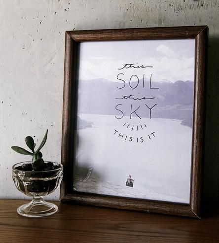 This is it, man. What more do you need from a frameable photo print? This print's pale blues and grays and contrasting hand-lettered message remind us to pause and take it all in every once and a while.
