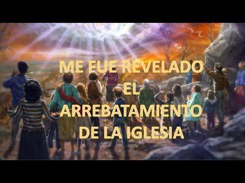 Se me Mostro el Arrebatamiento de la Iglesia - Rapto del Cuerpo de Cristo