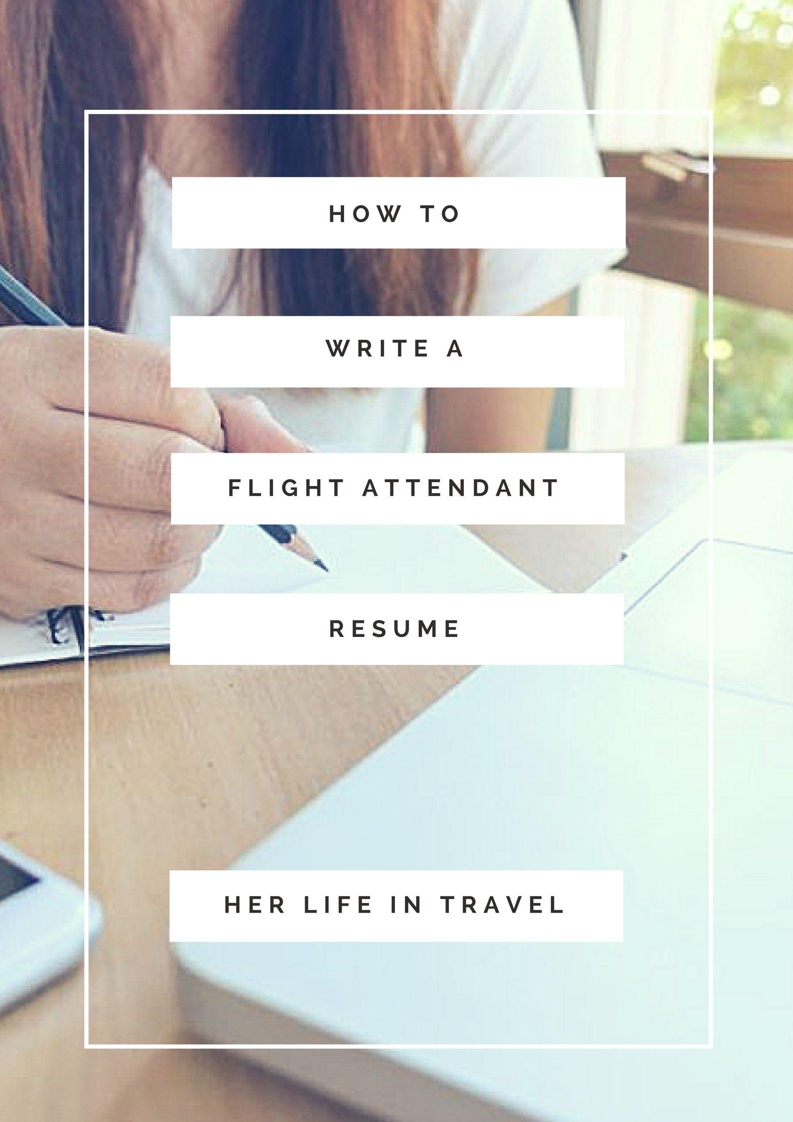 How to Write a Flight Attendant Resume Flight attendant