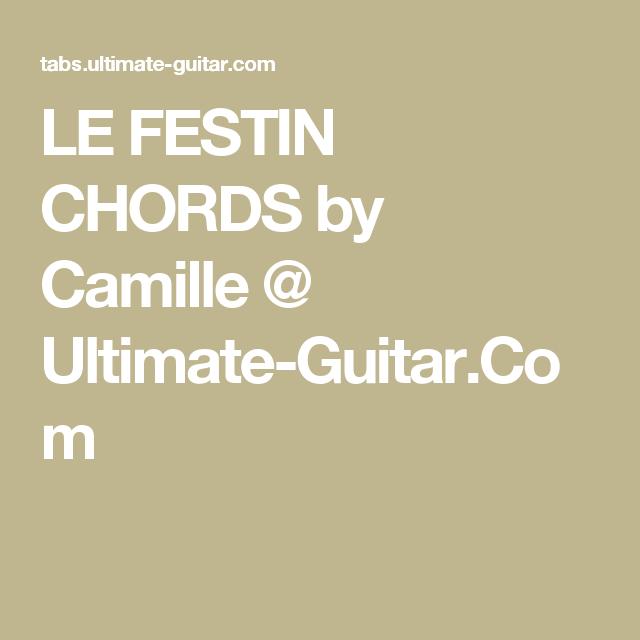 Le Festin Chords By Camille Ultimate Guitar Guitarukulele