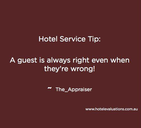 Hotelservicetip A Guest Is Always Right Even When They Re Wrong
