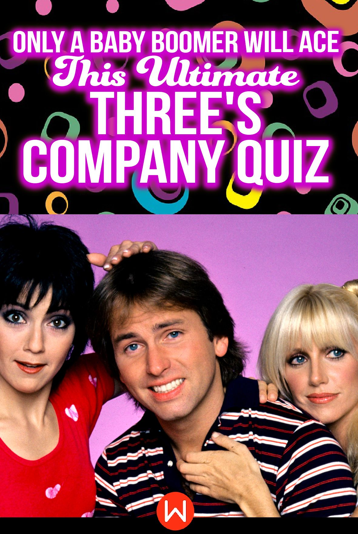 Quiz Only A Baby Boomer Will Ace This Ultimate Three S Company Quiz Three S Company Quizzes For Fun Three S Company