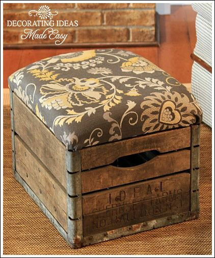 DIT ottoman from an old wooden milk crate. I've seen this done with a plastic egg crate, but I like the vintage look of this!