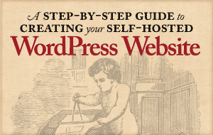 A Step-by-Step Guide to Creating Your Self-Hosted WordPress Website