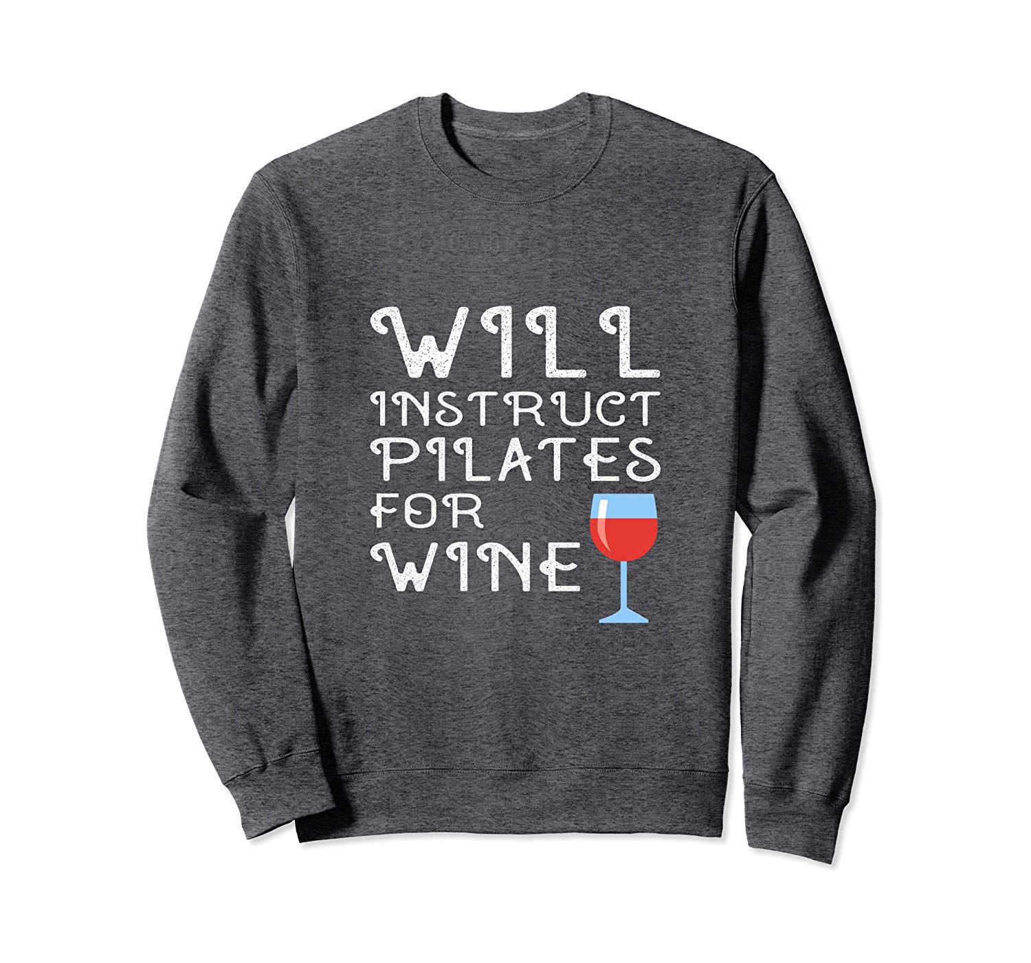 Will Instruct Pilates For Wine Instructor Teacher Funny Gift