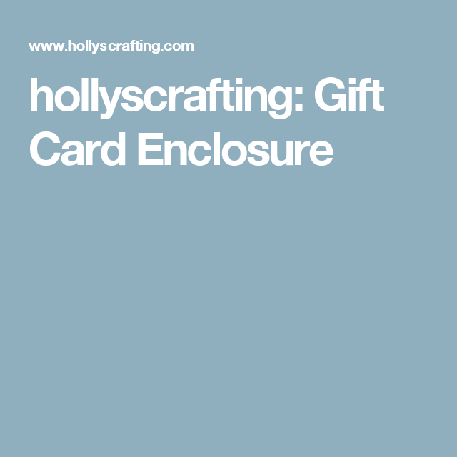 hollyscrafting: Gift Card Enclosure