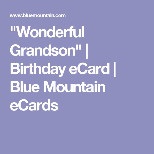 Wonderful grandson birthday ecard blue mountain ecards wonderful grandson birthday ecard blue mountain ecards bookmarktalkfo Gallery