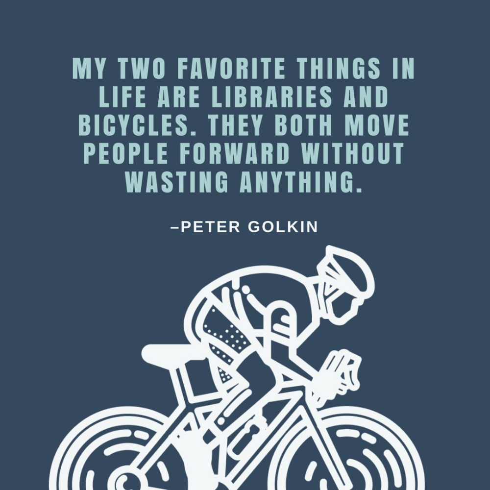 My Two Favorite Things In Life Are Libraries Bicycles Both Move