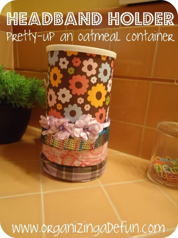 headband storage, decorate an oatmeal container