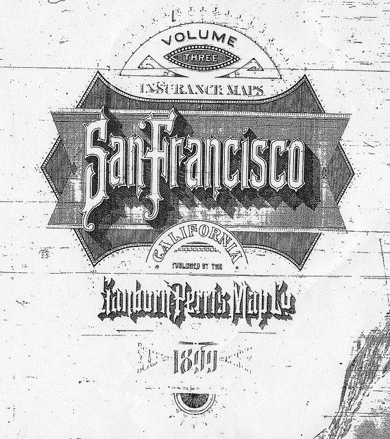 Volume Three Insurance Maps San Francisco Ca Sanborn Perris Map Co 1899 Vintage Graphic Design Vintage Lettering Lettering