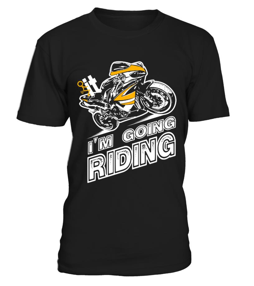 FCK IT I'M GOING RIDING!  #image #shirt #gift #idea #hot #tshirt #fishing #fish