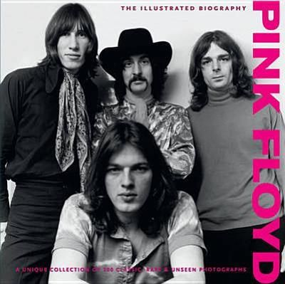 Pink Floyd: The Illustrated Biography - Clayton, Marie