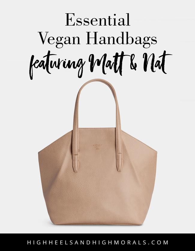 6e06b18c8984 Essential Vegan Handbags Featuring Mat   Nat via High Heels and High Morals