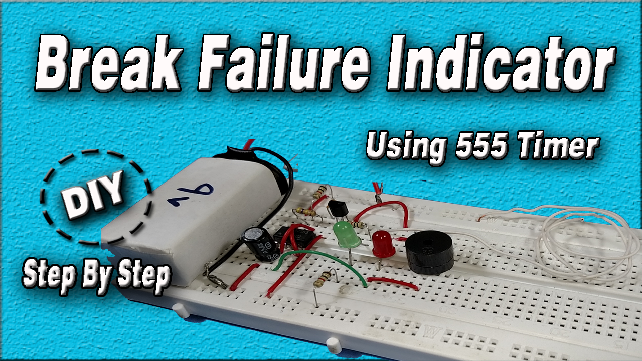 Brake Failure Indicator Using 555 Timer Diy Step By How Very Popular Images Electronic Projects To Hello Today In This Tutorial I Am Going Show You Home