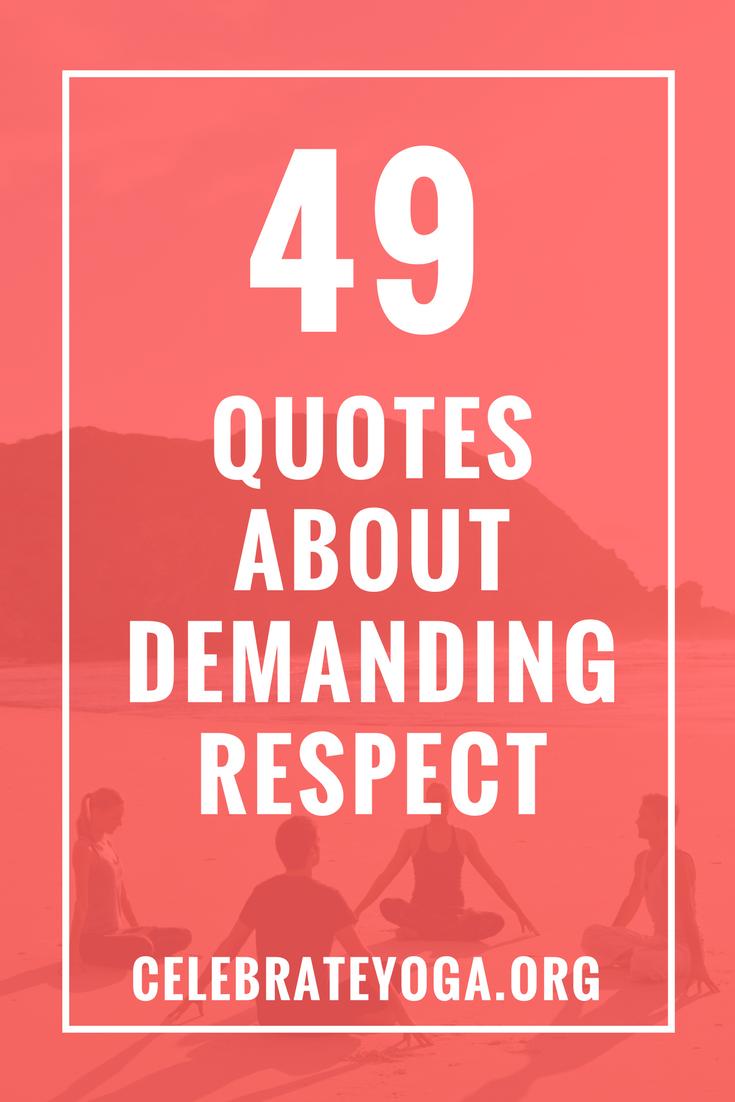 49 Quotes About Demanding Respect Spirit Quotes Friendship