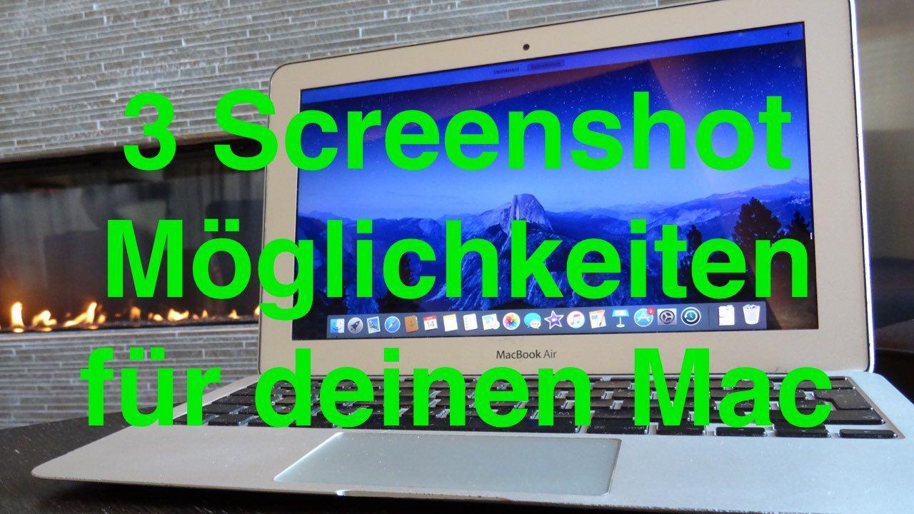 3 Varianten, wie du Screenshots / Bildschirmfotos auf deinem Mac machen kannst.