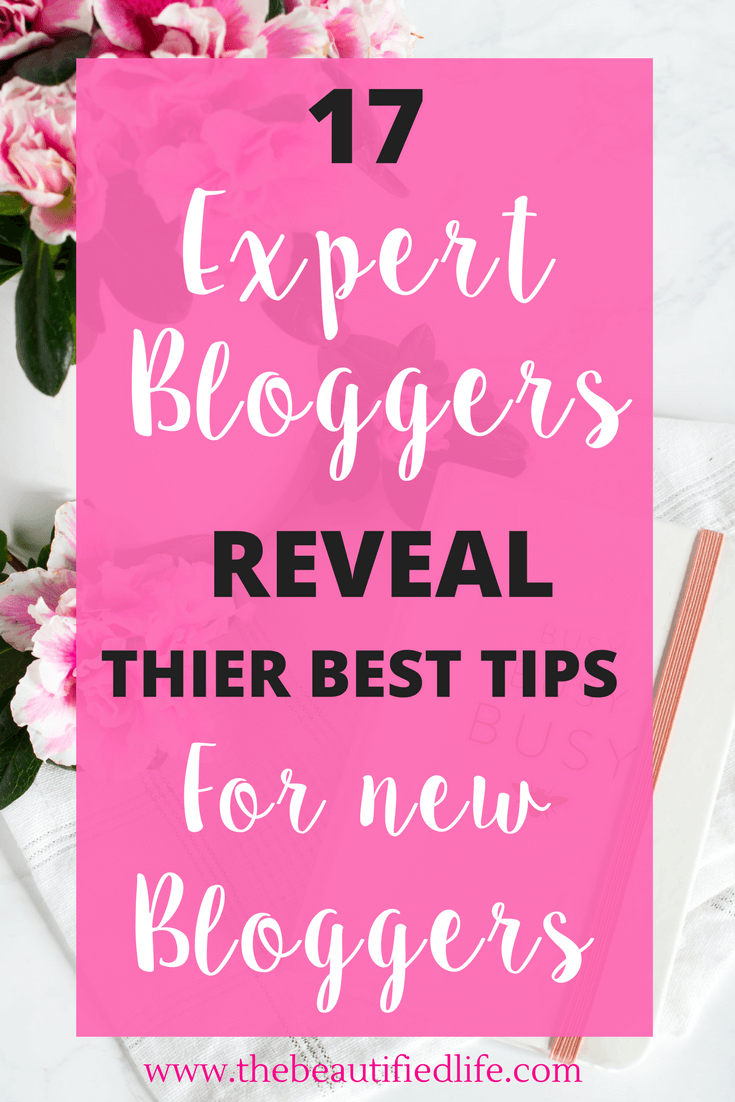 17 expert bloggers reveal their best tips for new bloggers 16 highly successful bloggers and sharing their best tips for new bloggers all of these kristyandbryce Images