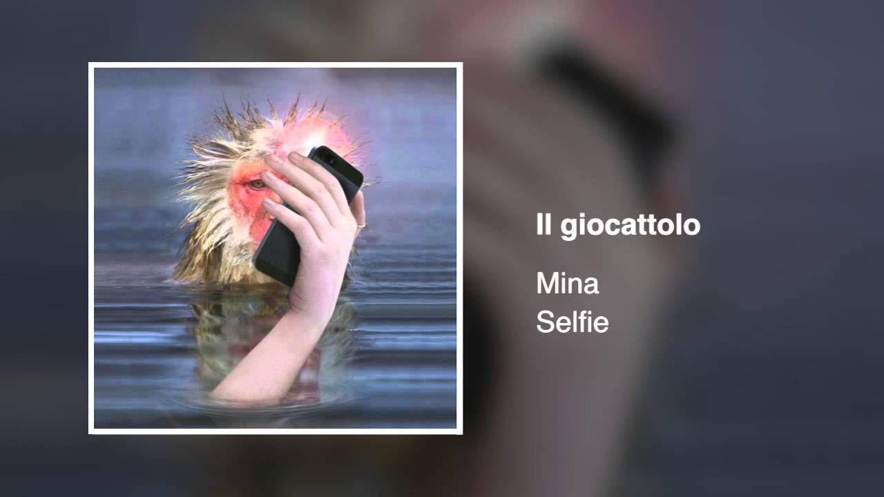 Mina Il Giocattolo Selfie Selfie Musica Album