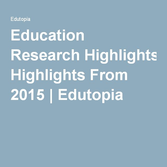 Education Research Highlights From 2015 >> Education Research Highlights From 2015 Methodology Pedagogy