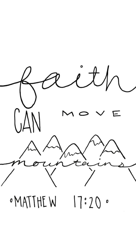 Matthew 17:20- Faith can move mountains- Bible verse  Hand Lettered Wallpaper  Faith can move mountains black and white #bible
