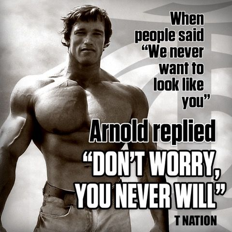 When People Said We Never Want To Look Like You Arnold Replied