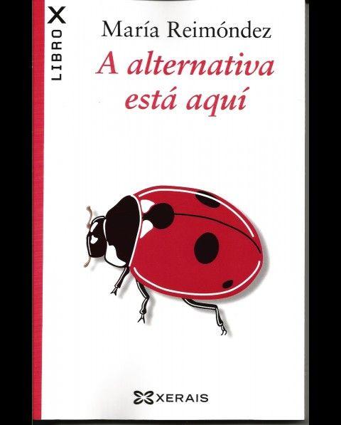 La alternativa está aquí en @xerais   http://libreriaabrente.es/3414-thickbox_default/a-alternativa-esta-aqui.jpg