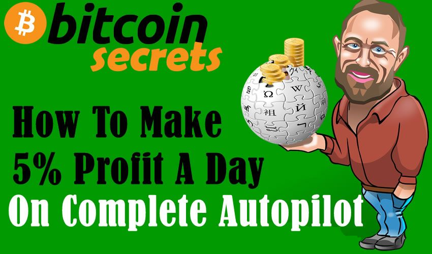 Bitcoin Secrets How To Make 5 Profit A Day On Complete