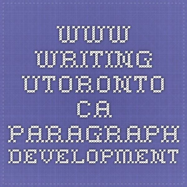 www.writing.utoronto.ca paragraph development