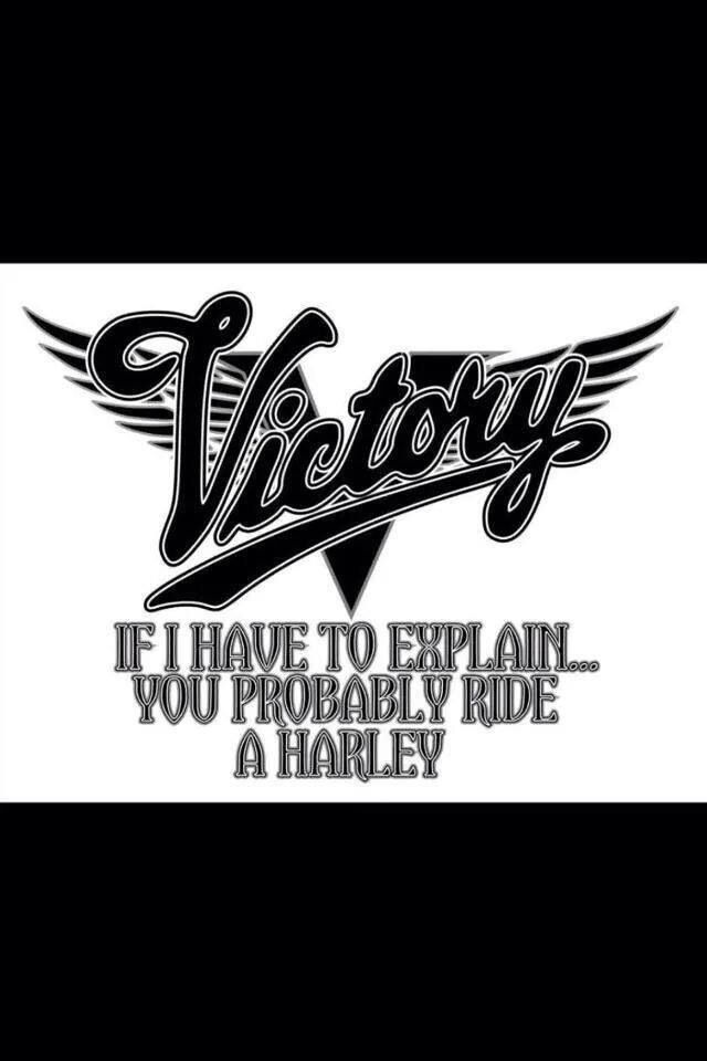 Enough Said With Images Victory Motorcycles Motorcycle Humor