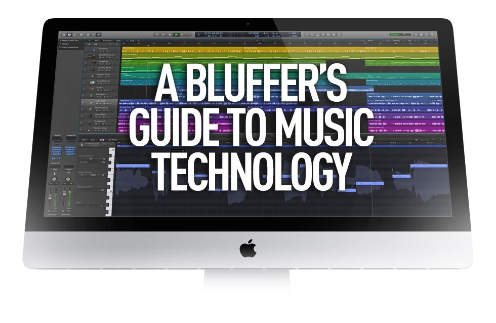 The Bluffer's Guide To Music Technology (Part One) Music