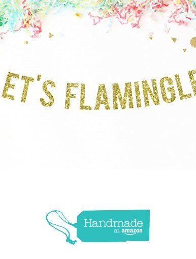 Let's Flamingle Gold Glitter Banner | hawaiian theme party | flamingo decor | pineapple party | luau theme party decor from Paper Supply Station https://www.amazon.com/dp/B01KNGCE6S/ref=hnd_sw_r_pi_dp_k.MpybWFA10X3 #handmadeatamazon