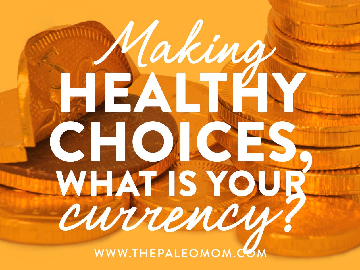 Making Healthy Choices What S Your Currency