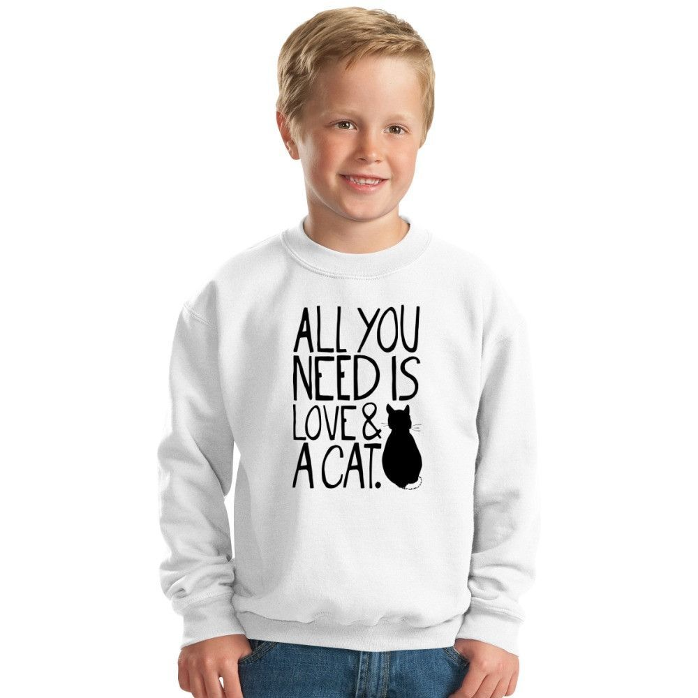 All You Need Is Love And A Cat Kids Sweatshirt