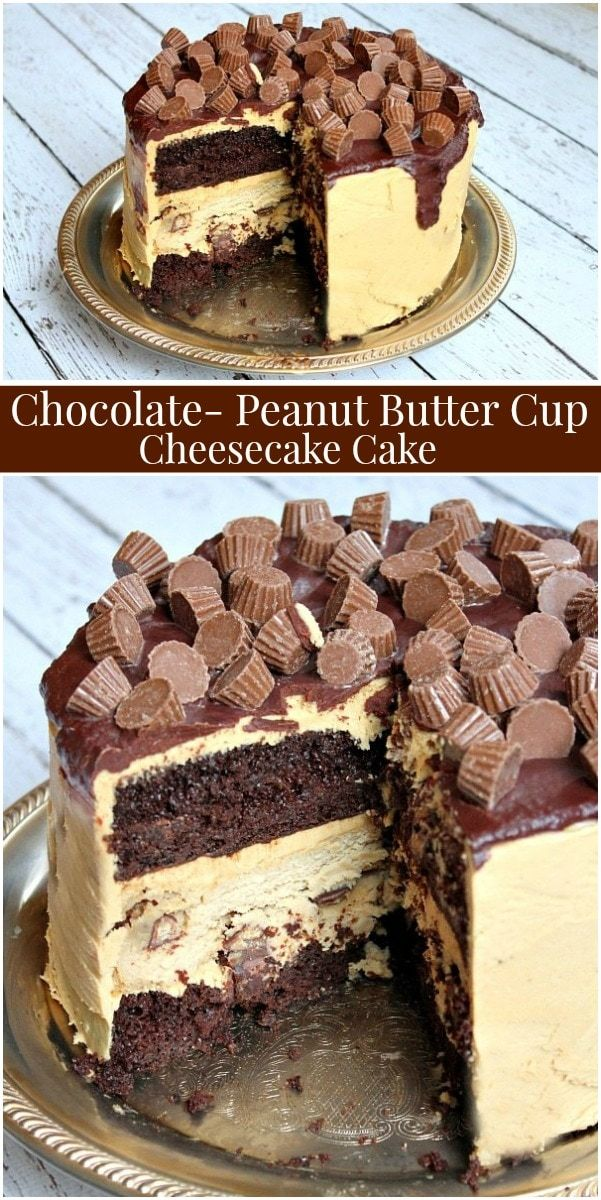 Chocolate- Peanut Butter Cup Cheesecake Cake