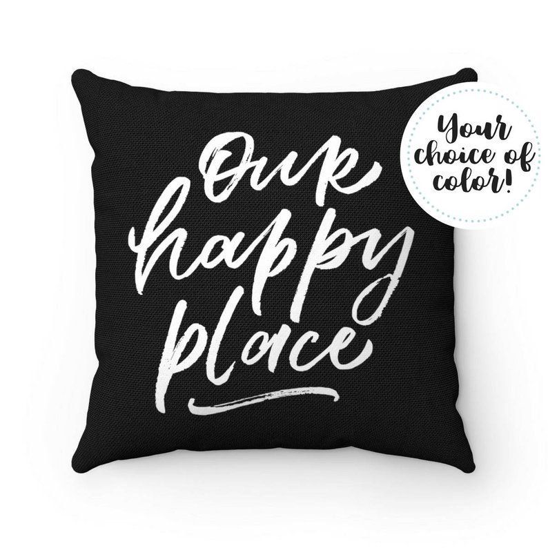 our happy place pillow case quote throw