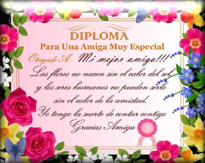 Diploma Para Una Amiga Muy Especial Friendship Amistad Amistad
