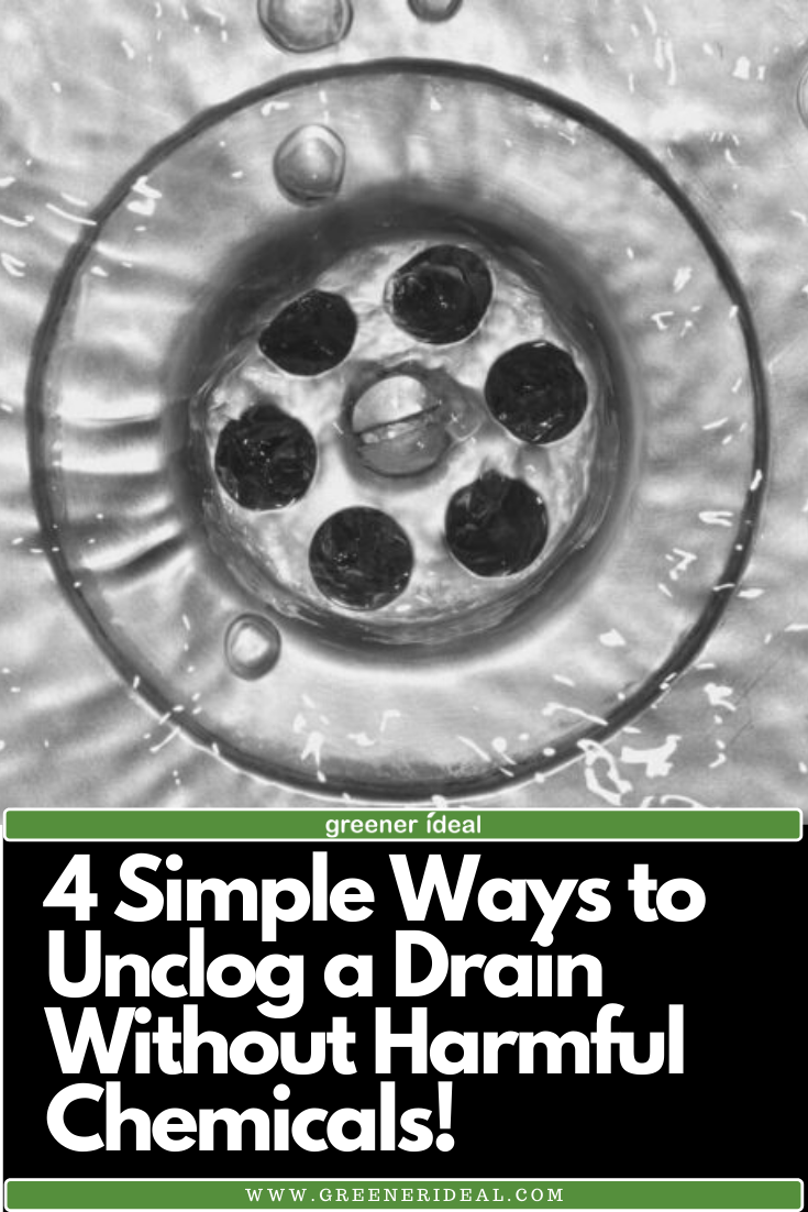 4 Simple Ways To Unclog A Drain Without Harmful Chemicals Unclog Drain Unclog Tub Drain Unclog Sink Drain