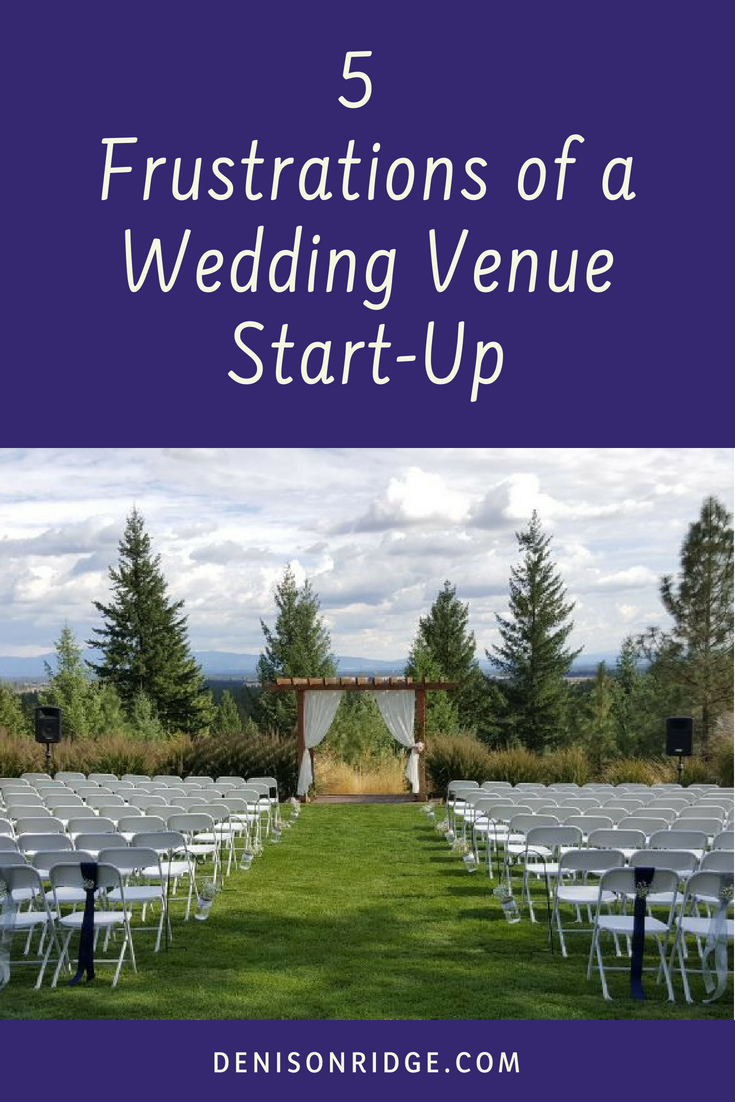 5 Frustrations Of A Wedding Venue Start Up Event Venue Business Wedding Event Planning Event Planning Tips